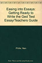 Easing into Essays: Getting Ready to Write the Ged Test Essay/Teachers Guide