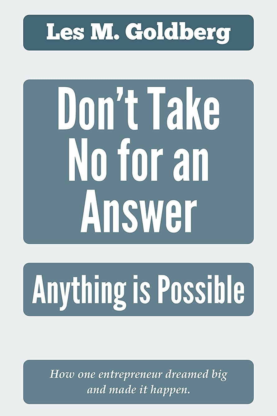 Don't Take No for an Answer: Anything is Possible (English Edition)