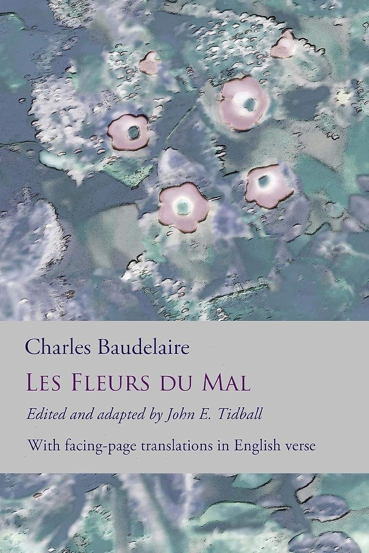 湿地ミュウミュウ前者Les Fleurs du Mal: The Flowers of Evil: the complete dual language edition, fully revised and updated