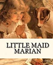 Illustrated Little Maid Marian: Educational books recommended
