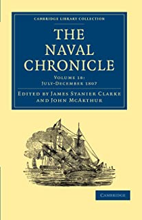 The Naval Chronicle: Volume 18, July–December 1807: Containing a General and Biographical History of the Royal Navy of the...