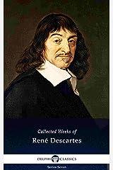 Delphi Collected Works of René Descartes (Illustrated) (Delphi Series Seven Book 25) (English Edition) eBook Kindle