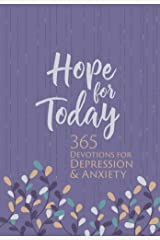 Hope for Today: 365 Devotions for Depression & Anxiety Kindle Edition