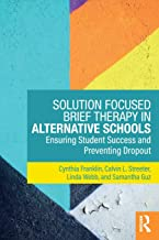 Solution Focused Brief Therapy in Alternative Schools