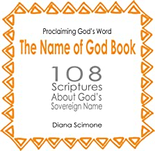 The Name of God Book: 108 scriptures about God's sovereign name (Proclaiming God's Word)