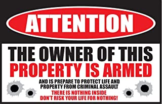 ATTENTION THE OWNER OF THIS PROPERTY IS ARMED... 8.5x5.5 Weatherproof plastic sign.