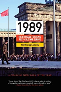 1989: The Struggle to Create Post-Cold War Europe - Updated Edition (Princeton Studies in International History and Politics)