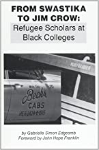 From Swastika to Jim Crow: Refugee Scholars at Black Colleges