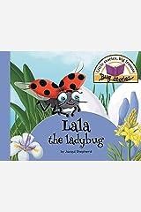 Lala the ladybug: Little stories, big lessons (Bug Stories) Paperback