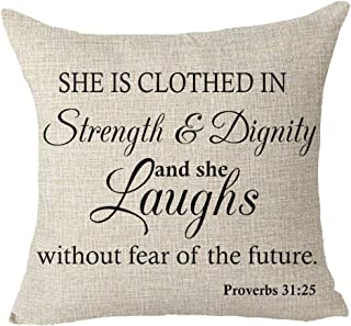 She Is Clothed In Strength And Dignity And She Laughs Without The Fear Of The Future Proverbs 31:25 Quote Office Gift Throw Pillow Cover Cushion Case Cotton Linen Material Decorative 18x18 inches