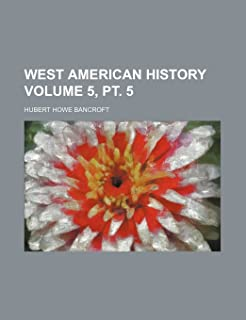 West American History Volume 5, PT. 5