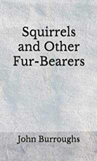 Squirrels and Other Fur-Bearers: (Aberdeen Classics Collection)