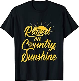 Raised on country sunshine nice T-Shirt