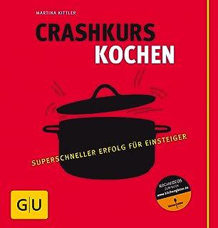 Crashkurs Kochen: Superschneller Erfolg für Einsteiger (GU