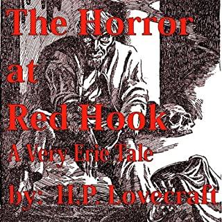 The Horror at Red Hook                   Written by:                                                                                                                                 H. P. Lovecraft                               Narrated by:                                                                                                                                 Mike Vendetti                      Length: 1 hr and 5 mins     Not rated yet     Overall 0.0
