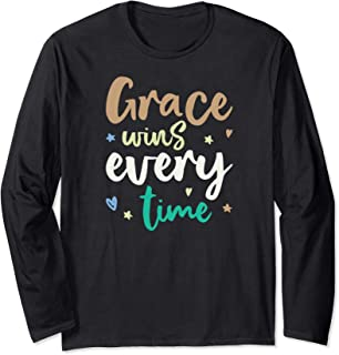 Grace wins every time Long Sleeve T-Shirt