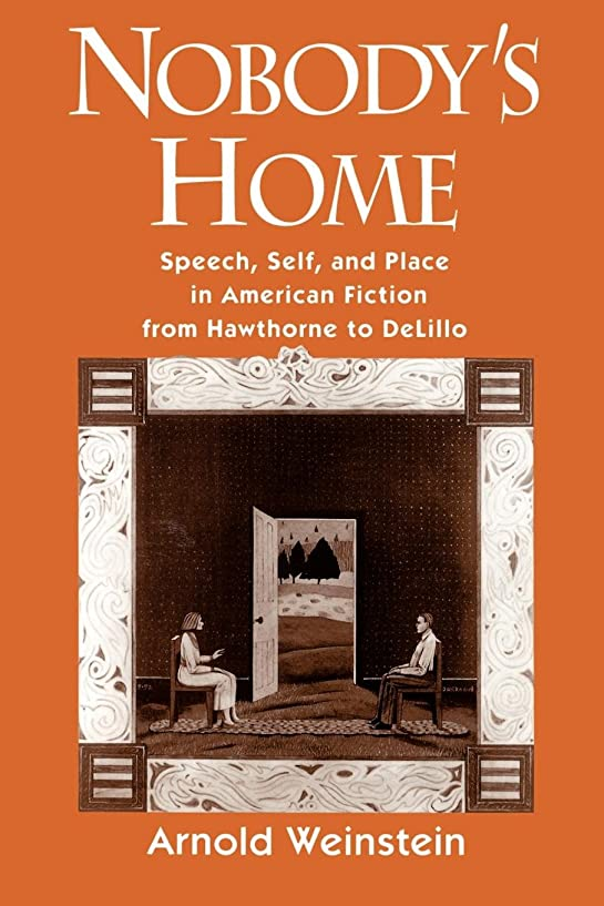 アッパー宣伝建設Nobody's Home: Speech, Self, and Place in American Fiction from Hawthorne to Delillo