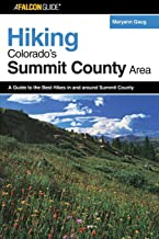 Hiking Colorado's Summit County Area: A Guide To The Best Hikes In And Around Summit County (Regional Hiking Series)