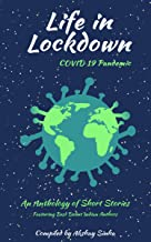 Life in Lockdown - COVID 19 Pandemic: An Anthology of Short Stories