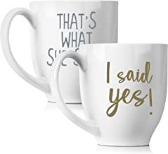 I Said Yes & That's What She Said Coffee 15oz mugs Set for Wedding | Unique Gifts for Couples | His and Hers Novelty Engag...