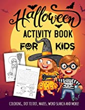 Halloween Activity Book for Kids Ages 4-8: A Spooky Fun Workbook For Learning, Jack O Lantern Ghost Coloring, Dot To Dot, Mazes, Word Search and More!