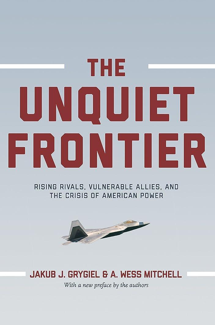 交通渋滞形容詞助手The Unquiet Frontier: Rising Rivals, Vulnerable Allies, and the Crisis of American Power (English Edition)
