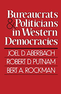 Aberbach, J: Bureaucrats & Politicians in Western Democracie