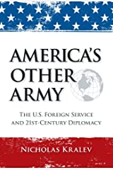 America's Other Army: The U.S. Foreign Service and 21st-Century Diplomacy (Second Updated Edition) Kindle Edition