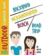 Kids Outdoor Scavenger Hunt: Backyard, Neighborhood, Beach and Road Trip
