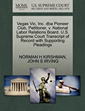 Vegas Vic, Inc. dba Pioneer Club, Petitioner, v. National Labor Relations Board. U.S. Supreme Court Transcript of Record with Supporting Pleadings
