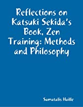 Reflections on Katsuki Sekida's Book, Zen Training: Methods and Philosophy