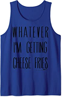 Best whatever i'm getting cheese fries shirt Reviews