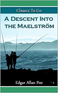 A Descent into the Maelström Annotated