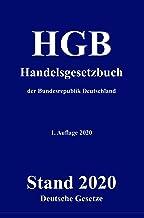 HGB - Handelsgesetzbuch der Bundesrepublik Deutschland - Deutsche Gesetze: Das aktuelle Handelsgesetzbuch (HGB) im kompakt...