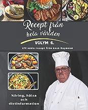 Recept från hela världen: Volym VI från Kocken Raymond