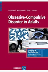 Obsessive-Compulsive Disorder in Adults (Advances in Psychotherapy - Evidence-Based Practice) (English Edition) Format Kindle
