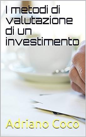 I metodi di valutazione di un investimento