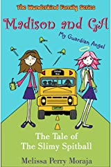 Madison and GA (My Guardian Angel) - The Tale of the Slimy Spitball (The Wunderkind Family Book 1) Kindle Edition