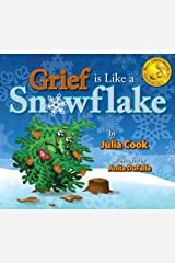 Grief is Like a Snowflake: A Picture Book About the Death of a Loved One Kindle Edition