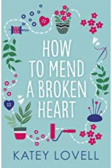 How to Mend a Broken Heart: The perfect escapist read to bring joy to your day! Kindle Edition
