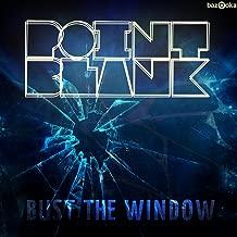 Bust The Window