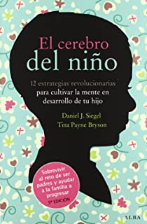 El cerebro del niño: 12 estrategias revolucionarias para cultivar la mente en desarrollo de tu hijo (Fuera de colección)