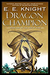Dragon Champion (The Age of Fire Book 1) Kindle Edition