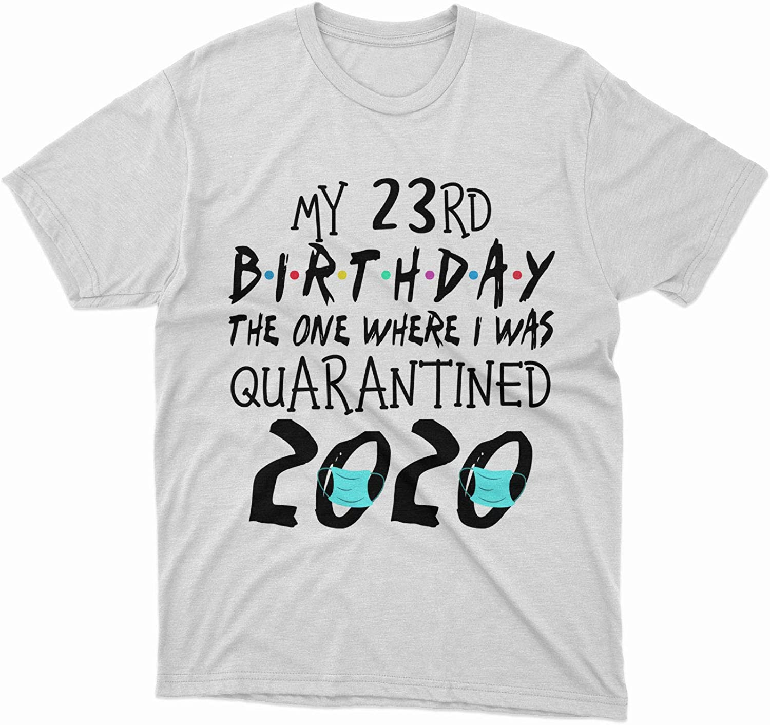Born in 1997 - My 23rd Birthday The One Where I was Quarantined 2020 - Funny Quarantined Gift Ideas