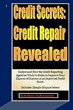 Credit Secrets: Credit Repair Revealed