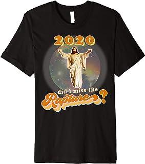 2020 Did I Miss the Rapture? Funny Jesus Disease Tribulation Premium T-Shirt