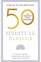 50 Spiritual Classics: Timeless Wisdom From 50 Great Books of Inner Discovery, Enlightenment and Purpose (50 Classics) Kindle Edition