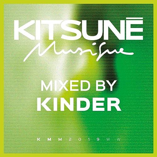 Kitsuné Musique Mixed by Kinder (DJ Mix) [Explicit] by Kinder on
