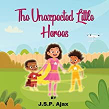 The Unexpected Little Heroes