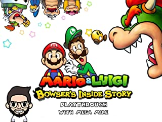 Mario & Luigi Bowser's Inside Story Playthrough With Mega Mike